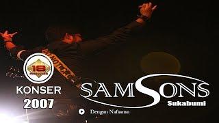SAMSONS DENGAN NAFASMU LIVE KONSER SUKABUMI 2007