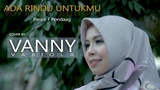 Download Mp3 Ada Rindu Untukmu Pance F Pondaag  Cover By Vanny Vabiola