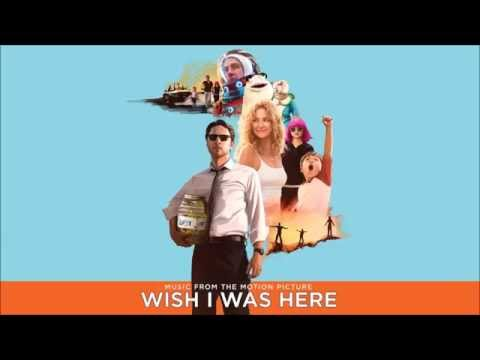 13 Raven's Song-Aaron Embry (Wish I Was Here Soundtrack)