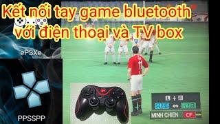 Kết nối tay game bluetooth với android tivi box chơi giả lập psp, ps1