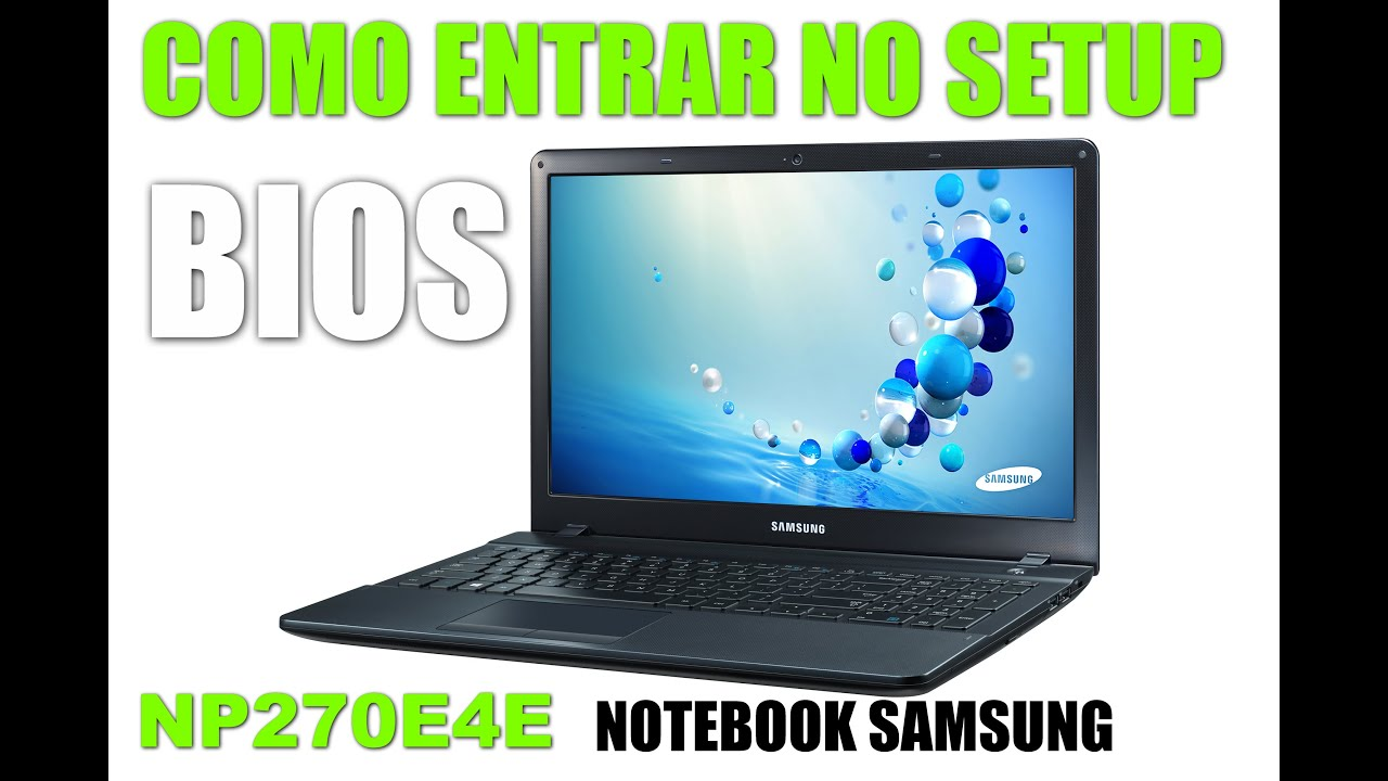 Samsung notebook hoyt6yx - Como Dar Boot E Entrar Na Bios Notebook Samsung Np270e4e
