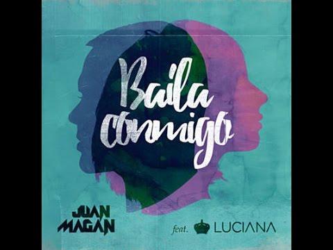 Baila Conmigo  Juan Magan ft Luciana Letra
