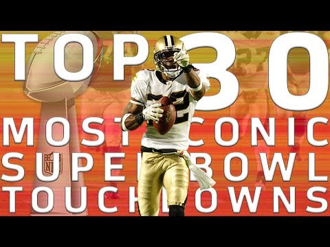 Top 30 Most Iconic Super Bowl TDs | NFL Highlights