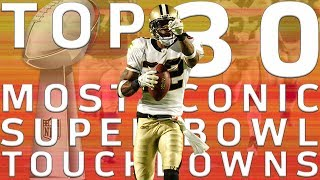 top 30 most iconic super bowl tds nfl highlights