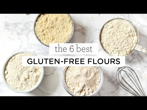 6 BEST GLUTEN-FREE FLOURS ‣‣ for all your baking recipes!