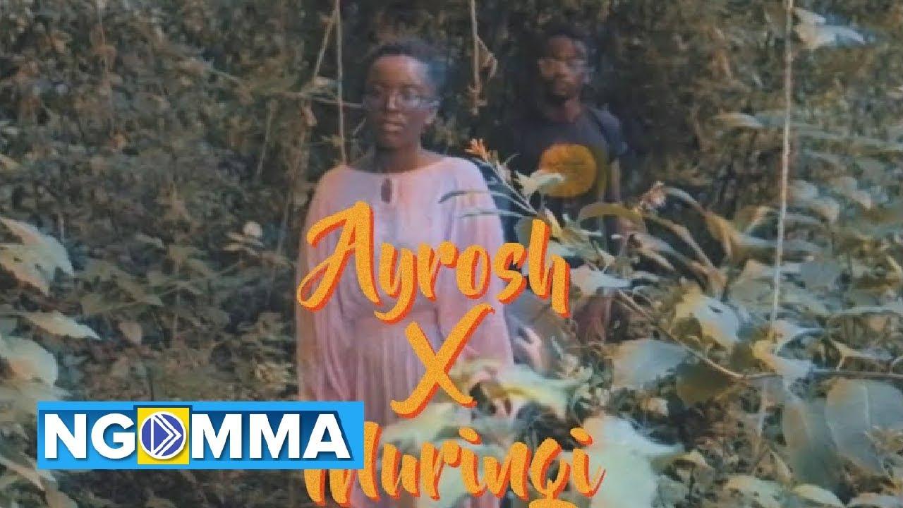 Ayrosh – Nuu  (ft Muringi) (Official Video)