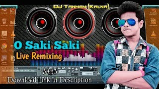 O Saki Saki Re | Remix Experience | DJ Tanmay Kalna.mp3
