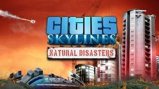 Cities: Skylines - Природные катаклизмы [Natural Disasters DLC](Поддержать канал на стриме: http://www.donationalerts.ru/r/houston_channel $ Поддержать канал и создателя контента: WM: R229430810396..., 2016-11-30T20:56:11.000Z)
