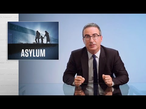 Asylum: Last Week Tonight with John Oliver (HBO)