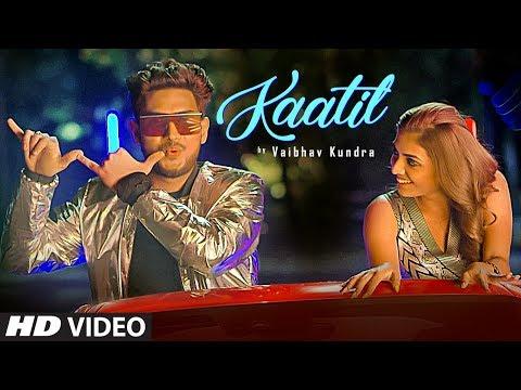 kaatil-vaibhav-kundra-new-punjabi-song-|-dj-upsidedown-|-shruti-sinha-|-latest-punjabi-songs-2019