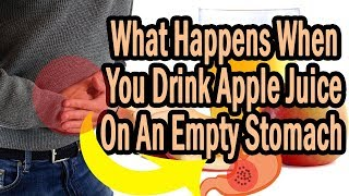 What are benefits of apple juice |  When You Drink apple Juice or cider On An Empty Stomach