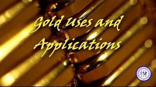 Gold Uses and Applications