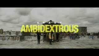 """Khary - """"Ambidextrous"""" (Official Video)"""