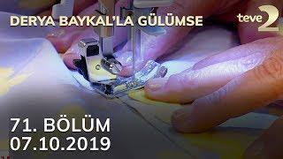 Derya Baykal'la Gülümse 71. Bölüm - 07 Ekim 2019 FULL BÖLÜM İZLE!