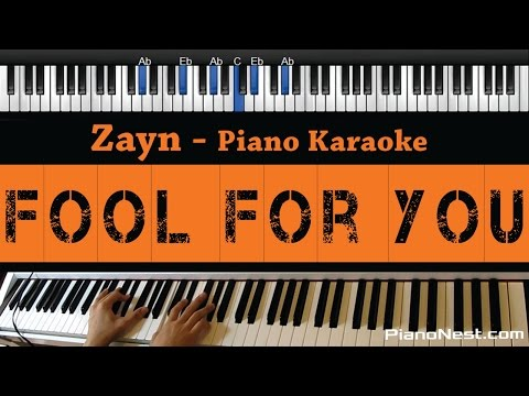 Zayn - Fool for You - Piano Karaoke / Sing Along / Cover with Lyrics