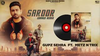Saroor (Garage Remix) | Gupz Sehra | Metz n Trix | Official Audio | Latest Punjabi Songs 2020