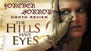 The Hills Have Eyes (2006) - Forever Horror Month Review