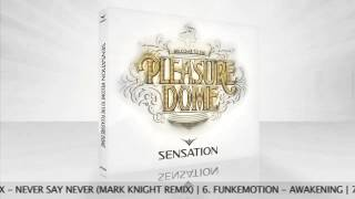 Sensation Welcome To The Pleasuredome [COMPILATION OUT NOW]