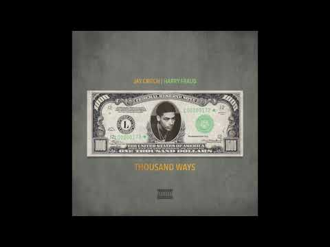 Jay Critch - Thousand Ways (Prod. Harry Fraud)