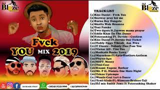Latest Naija (FVCK YOU) 2019 Afrobeat Mix ft Kiss Daniel-Wizkid-Olamide-Snoway.Mp3