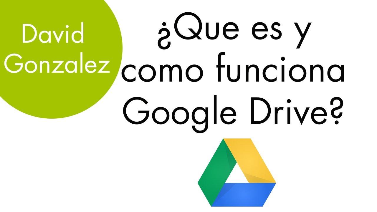 Tutorial Español Que Es Y Como Funciona Google Drive