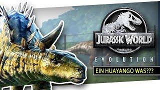 Jurassic World Evolution #07 - Ein HUAYANGO was??? [GERMAN][STORY]
