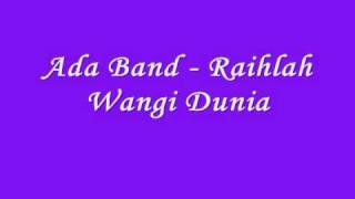 Video Ada Band - Raihlah Wangi Dunia download MP3, 3GP, MP4, WEBM, AVI, FLV Juli 2018