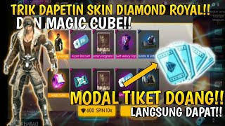 CARA DAPETIN SKIN DIAMOND ROYAL DAN MAGIC CUBE!! MENGGUNAKAN TIKET!! GARENA-FREE FIRE!!