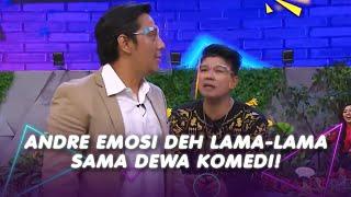 ANDRE EMOSI DEH LAMA-LAMA SAMA DEWA KOMEDI!!!   SANTUY MALAM (29/10/20) P2