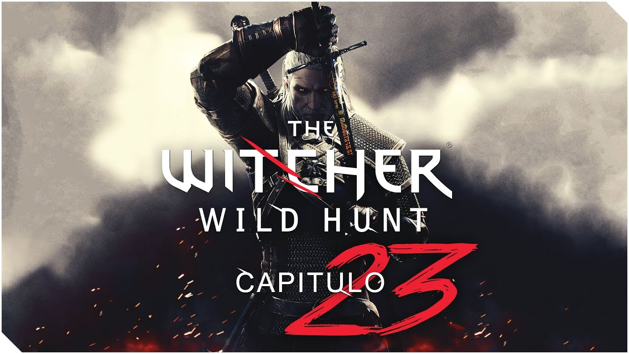 THE WITCHER 3 WILD HUNT   PC   Capitulo 23