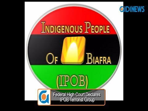 Federal High Court Declares - IPOB Terrorist Group.