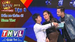 THVL | Cười xuyên Việt - Phiên bản nghệ sĩ 2015 | Tập 9: Bến xe thân ái - Nam Thư