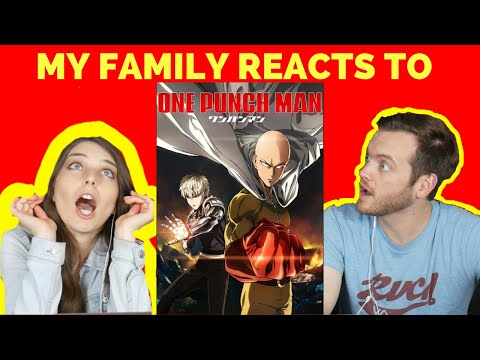 MY FAMILY REACTS TO ONE PUNCH MAN Feat. Dennis