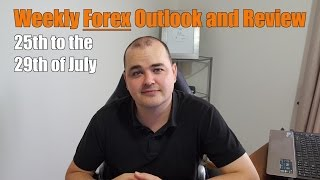 Weekly Forex Review - 25th to the 29th of July