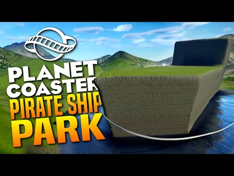 GIANT PIRATE SHIP PARK - Planet Coaster Gameplay #1