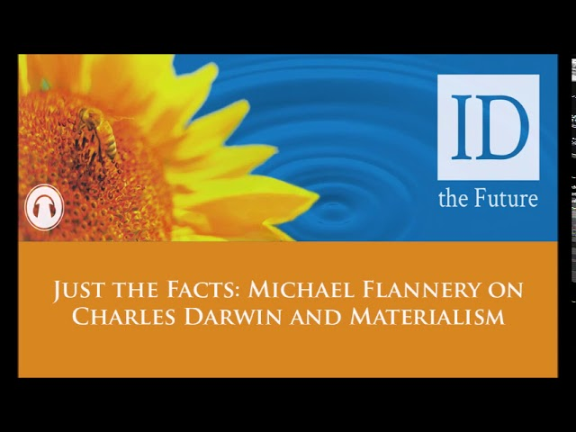 Just the Facts Michael Flannery on Charles Darwin and Materialism - ID The Future Podcast