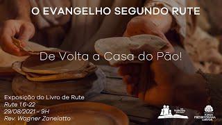 Culto Dominical -De Volta A Casa Do Pão! Rev. Wagner Zanelatto