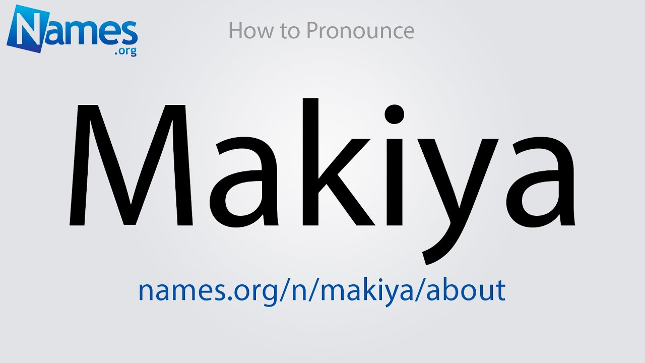 Download How to Pronounce Makiya