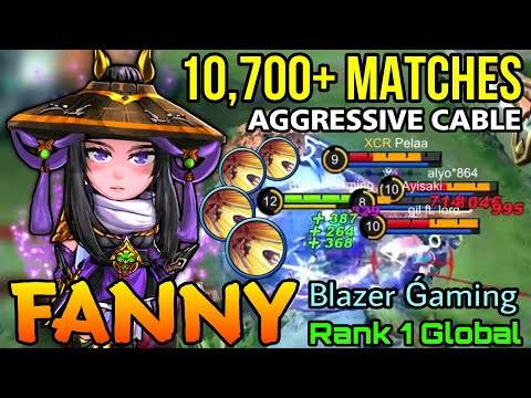 Crazy 10,700+ Matches Fanny Aggressive Cable Combo! - Top 1 Global Fanny by Blazer Ǵaming - MLBB