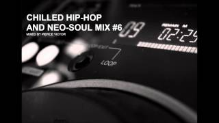 CHILLED HIP HOP AND NEO SOUL MIX #6
