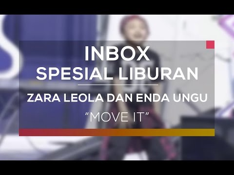 Zara Leola Dan  Enda 'Ungu' - Move It (Inbox Spesial Liburan)