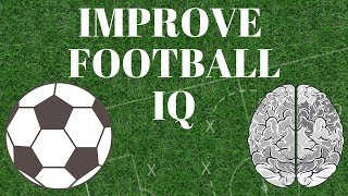 5 Best Ways To Improve Your Football IQ