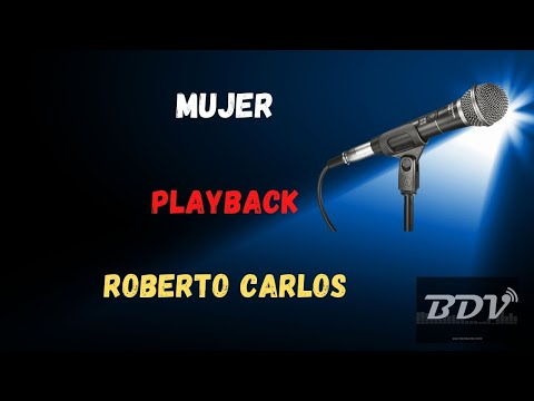 Roberto Carlos - Mujer - Karaoke