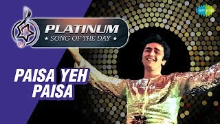 Platinum song of the day | Paisa Yeh Paisa | पैसा ये पैसा | 24th January | Kishore Kumar