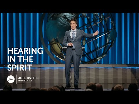 Joel Osteen - Hearing in the Spirit