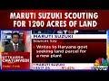 Maruti Suzuki Scouting For 1200 Acres Of Land | CNBC-TV18