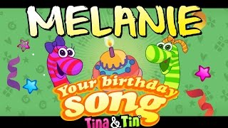 Tina&Tin Happy Birthday MELANIE👶🏻 🐎 (Personalized Songs For Kids) 💐 🌷 🌹