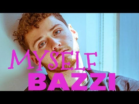 Bazzi Myself I Think I M Loosing My Mind Song Free Mp3 Download