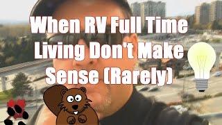 When Rv Full Time Living Don 39 T Make Sense Rarely
