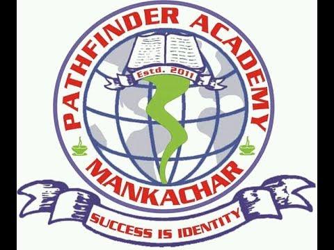 Pathfinder academy mankachar 2018